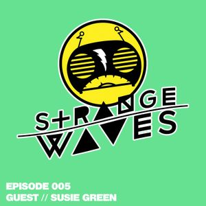 Strange Waves - EP005 - Susie Green
