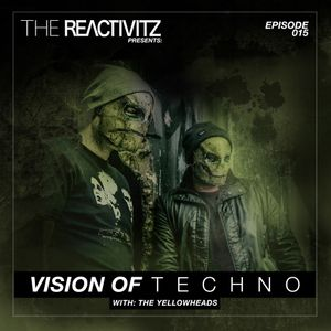 Vision Of Techno 015 with The YellowHeads