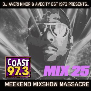 DJ Averi Minor - Weekend Mixshow Massacre Mix #25