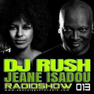 Jeane Isadou & DJ Rush - DJ Rush Hours RadioShow Episode #013 (19.February.2015)