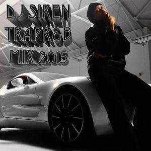 DJ Siren | TrapRnB Mix 2015