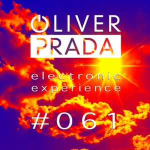Electronic Experience #061 By Oliver Prada