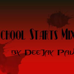 SCHOOL STARTS MIX (by DeeJay Paul)