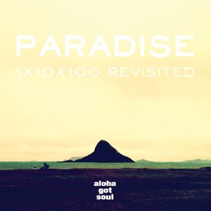 Paradise: 1x10x100 Revisited