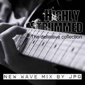 Highly Strummed New Wave (The Definitive Collection)