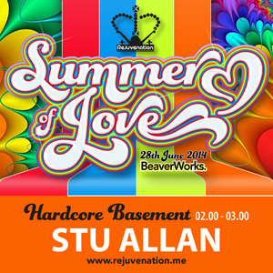 Stu Allan | Hardcore Basement | Rejuvenation | Summer of Love | Set 6 | 02.00 - 03.00 | 28.06.14