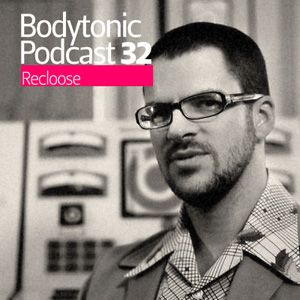 Bodytonic Podcast 032 : Recloose