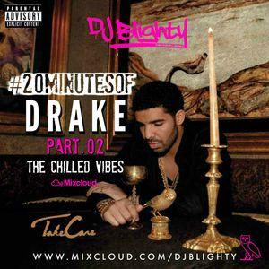 #20MinutesOfDrake Part.02  // The Chilled Vibes // Week.05 // Twitter @DJBlighty