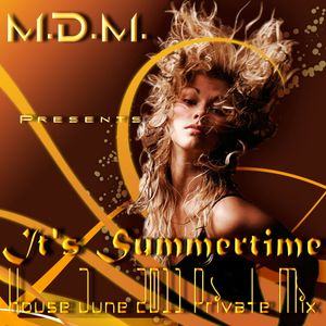 M. D. M. - It's Summertime (House June 2011 Private Mix)