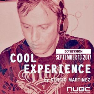 "Sergio Martínez presents ""Cool Experience""- NUBE MUSIC Radio - Dj session - September 13, 2017."
