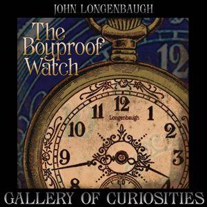Ep. 31 The Boyproof Watch by John Longenbaugh
