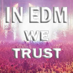 In-EDM-We-Trust Session 1. [FuaaarkAestheticMusic]