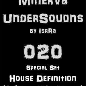 Minerva UnderSounds episode 020 Special Set w_House Definition (Jose Ramos & Nino Martinez)
