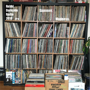 Rabbi Darkside Radio 2018: Episode 6 - Summer. Madness.