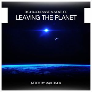 Max River - Leaving The Planet