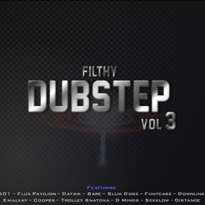 Filthy Dubstep Vol. 3