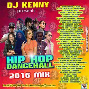 DJ KENNY HIP HOP DANCEHALL 2016 MIX