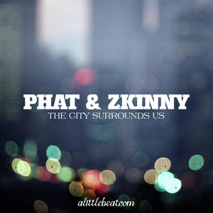 Phat & Zkinny - The City Surrounds Us (2011)