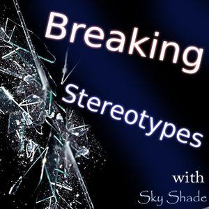 Breaking Stereotypes #001
