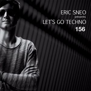 Let's Go Techno Podcast 156 with Eric Sneo