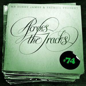 Across The Tracks Ep. 74