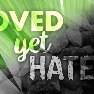 Loved Yet Hated
