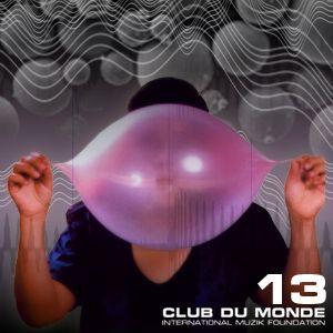 Club de Monde #13B . 23/02/2010