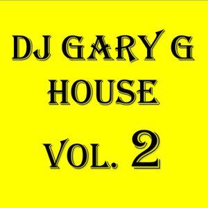 DJ GARY G HOUSE VOL. 2