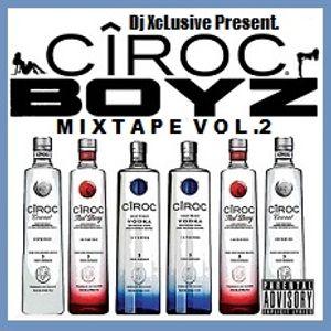Ciroc Boyz Mixtape Vol.2