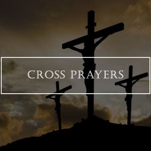 Cross Prayers - Good Friday