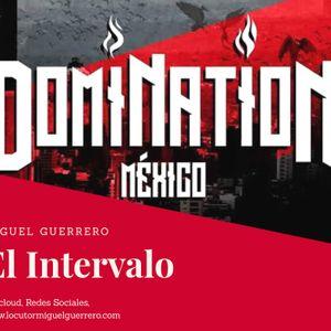 EL INTERVALO 09 MAYO 2019 DOMINATION FEST