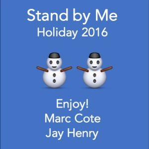 Stand By Me - Holiday 2016