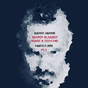 Barry Harris Deeper Sleazier House & Tech Mix Pt. 2