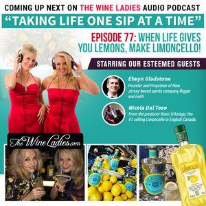 Episode 77: When Life Gives You Lemons; Elwyn Gladstone, Nicola Dal Toso