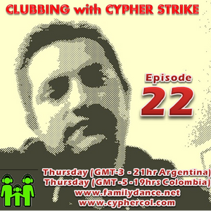 Clubbing E22 - Cypher - Www.FamilyDance.Net Arg21Hrs - Col19Hrs - Bra21Hrs