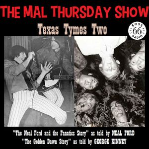 The Mal Thursday Show: Texas Tymes Two (In Memory of Neal Ford)