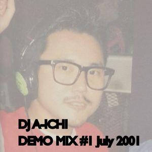 DJ A-ICHI DEMO MIX #1 July 2001
