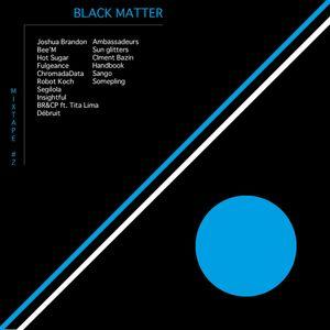 Source of Black Matter II