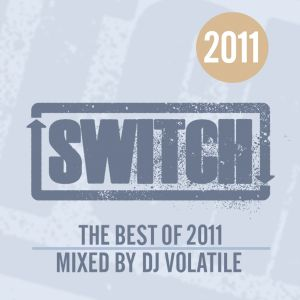 Switch | The Best Of 2011 | DJ Volatile's Mix