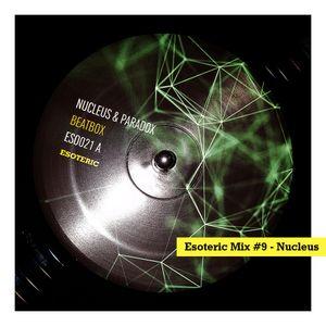 Esoteric Music Mix #9 - Nucleus