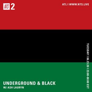 Underground & Black w/ Ash Lauryn - 23rd June 2020