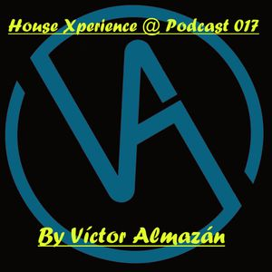 House Xperience @ Podcast 017