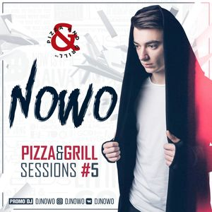 Nowo - Pizza&Grill Sessions #005