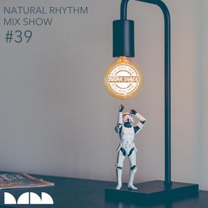 Natural Rhythm Mix Show #39 April 8th 2017