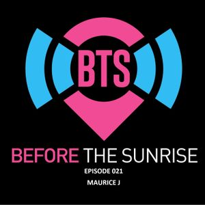 Before The Sunrise Episode 021 23 March 2016 Guest DJ Maurice J