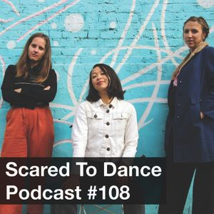 Scared To Dance Podcast #108