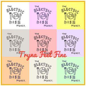 Electric Dish - MIX NINE - Tryna Feel Fine