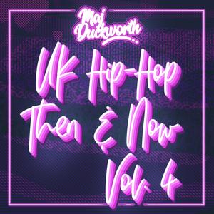 UK Hip-Hop Then & Now Vol. 4 x Maj Duckworth