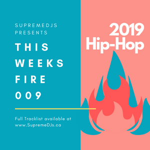 SupremeDJs.ca Presents - This Weeks Fire 009