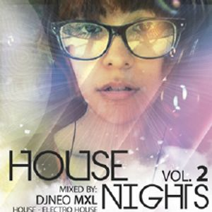 DJNeo Mxl Present: House Nights Vol.2